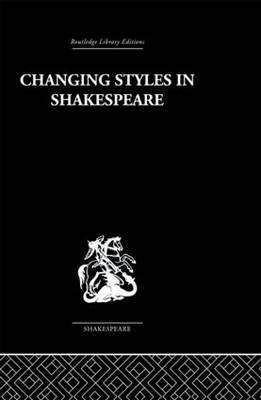 Changing Styles in Shakespeare (Paperback)