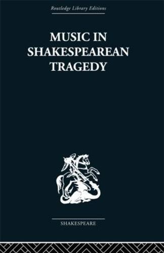 Music in Shakespearean Tragedy (Paperback)