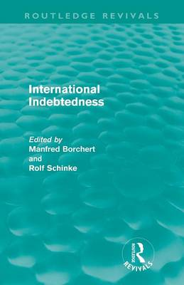 International Indebtedness: Contributions presented to the Workshop on Economics of the Munster Congress on Latin America and Europe in Dialogue (Paperback)