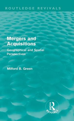 Mergers and Acquisitions: Geographical and spatial perspectives - Routledge Revivals (Hardback)