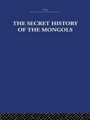 The Secret History of the Mongols: And Other Pieces (Paperback)