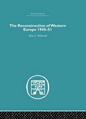 The Reconstruction of Western Europe 1945-1951 (Paperback)