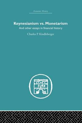 Keynesianism vs. Monetarism: And other essays in financial history (Paperback)