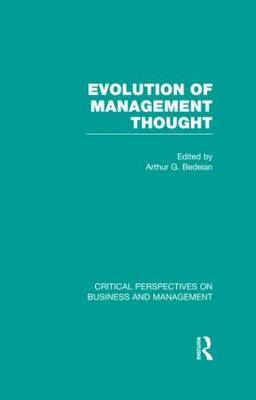 Evolution of Management Thought - Critical Perspectives on Business and Management (Hardback)