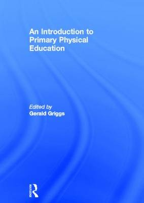 An Introduction to Primary Physical Education (Hardback)