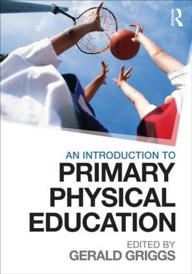 An Introduction to Primary Physical Education (Paperback)