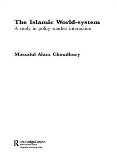 The Islamic World-System: A Study in Polity-Market Interaction (Paperback)