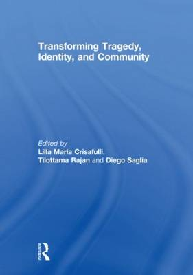 Transforming Tragedy, Identity, and Community (Hardback)