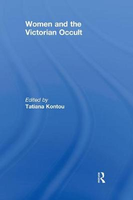 Women and the Victorian Occult (Hardback)