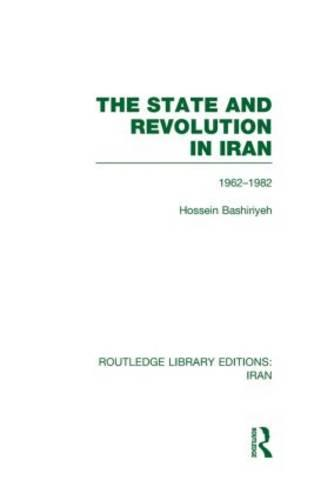 The State and Revolution in Iran - Routledge Library Editions: Iran (Hardback)