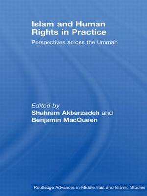 Islam and Human Rights in Practice: Perspectives Across the Ummah (Paperback)
