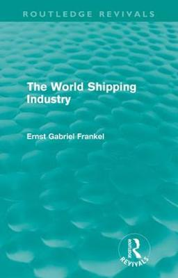 The World Shipping Industry - Routledge Revivals (Paperback)