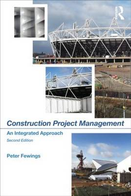 Construction Project Management: An Integrated Approach (Hardback)