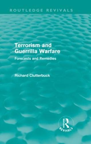 Terrorism and Guerrilla Warfare: Forecasts and remedies (Hardback)