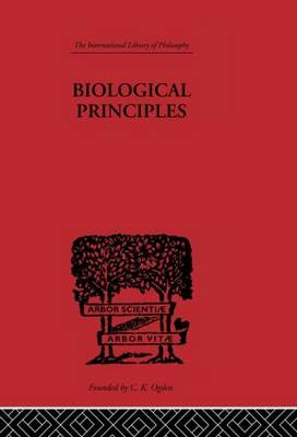 Biological Principles: A Critical Study - International Library of Philosophy (Paperback)