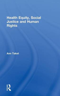 Health Equity, Social Justice and Human Rights (Hardback)