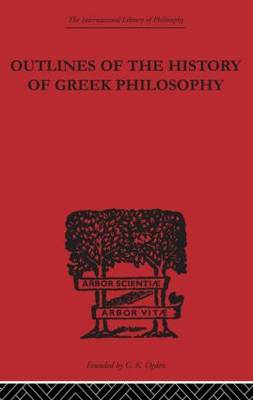 Outlines of the History of Greek Philosophy - International Library of Philosophy (Paperback)