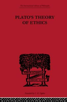 Plato's Theory of Ethics: The Moral Criterion and the Highest Good (Paperback)
