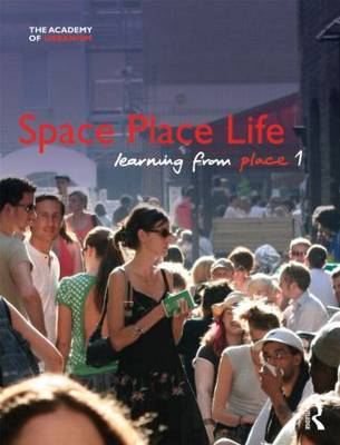 Space, Place, Life: Learning from Place (Hardback)