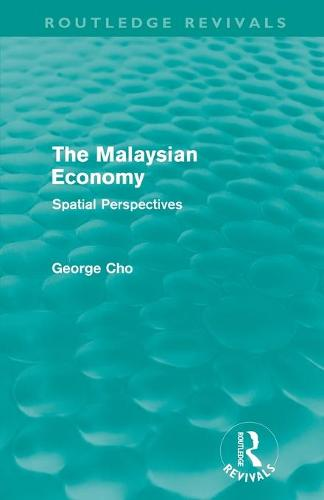 The Malaysian Economy: Spatial perspectives - Routledge Revivals (Paperback)