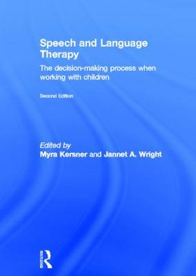 Speech and Language Therapy: The decision-making process when working with children (Hardback)