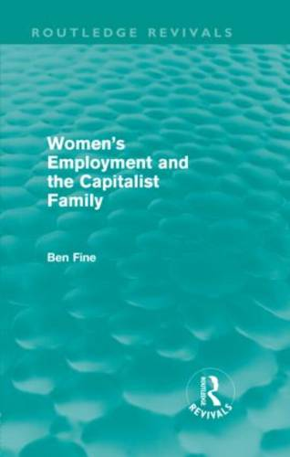 Women's Employment and the Capitalist Family (Hardback)