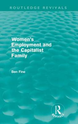 Women's Employment and the Capitalist Family (Paperback)