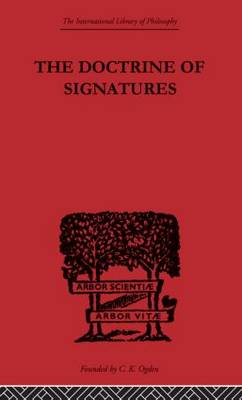 The Doctrine of Signatures: A Defence of Theory in Medicine (Paperback)