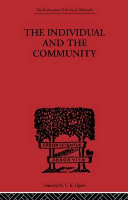 The Individual and the Community: A Historical Analysis of the Motivating Factors Of Social Conduct - International Library of Philosophy (Paperback)