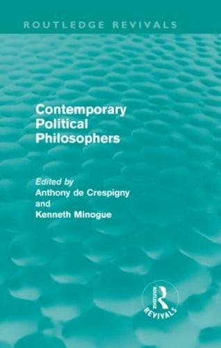 Contemporary Political Philosophers - Routledge Revivals (Hardback)