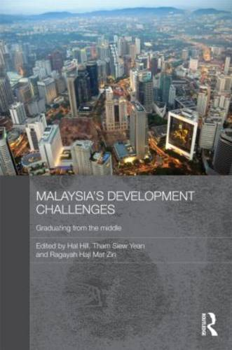 Malaysia's Development Challenges: Graduating from the Middle (Hardback)