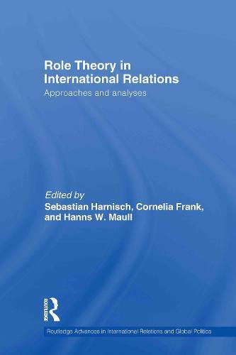 Role Theory in International Relations - Routledge Advances in International Relations and Global Politics (Hardback)