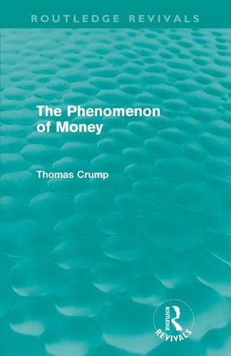 The Phenomenon of Money - Routledge Revivals (Paperback)