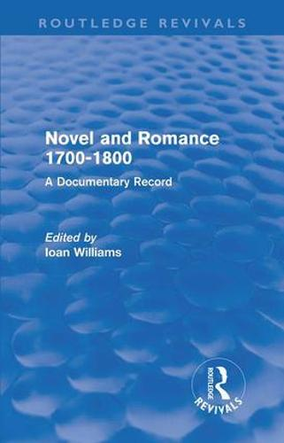 Novel and Romance 1700-1800: A Documentary Record - Routledge Revivals (Paperback)