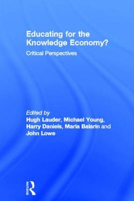 Educating for the Knowledge Economy?: Critical Perspectives (Hardback)