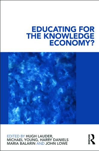 Educating for the Knowledge Economy?: Critical Perspectives (Paperback)