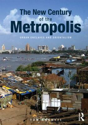The New Century of the Metropolis: Urban Enclaves and Orientalism (Paperback)