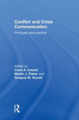 Conflict and Crisis Communication: Principles and Practice (Hardback)