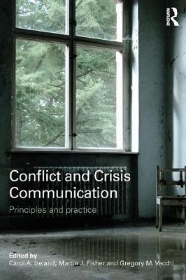 Conflict and Crisis Communication: Principles and Practice (Paperback)