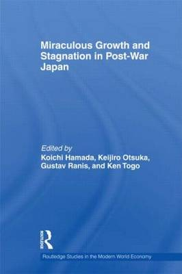 Miraculous Growth and Stagnation in Post-War Japan (Hardback)