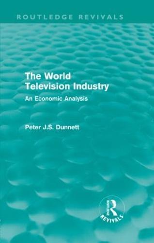 The World Television Industry: An Economic Analysis (Hardback)
