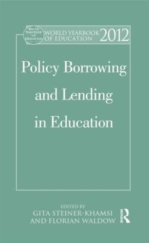 World Yearbook of Education 2012: Policy Borrowing and Lending in Education - World Yearbook of Education (Hardback)