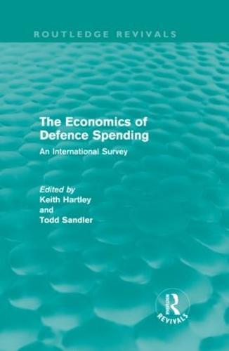 The Economics of Defence Spending: An International Survey - Routledge Revivals (Hardback)
