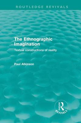 The Ethnographic Imagination: Textual Constructions of Reality - Routledge Revivals (Hardback)