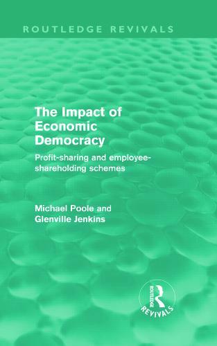 The Impact of Economic Democracy: Profit-sharing and employee-shareholding schemes (Hardback)
