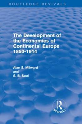 The Development of the Economies of Continental Europe 1850-1914 - Routledge Revivals (Hardback)
