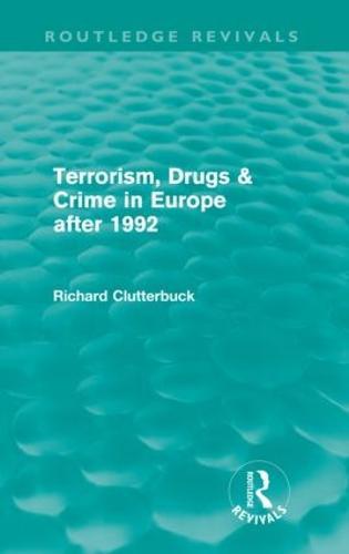 Terrorism, Drugs & Crime in Europe after 1992 - Routledge Revivals (Paperback)