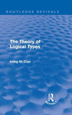 The Theory of Logical Types - Routledge Revivals (Hardback)