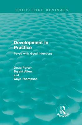 Development in Practice: Paved with good intentions - Routledge Revivals (Hardback)