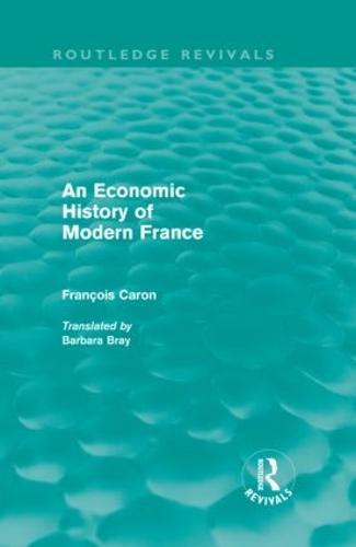 An Economic History of Modern France - Routledge Revivals (Hardback)